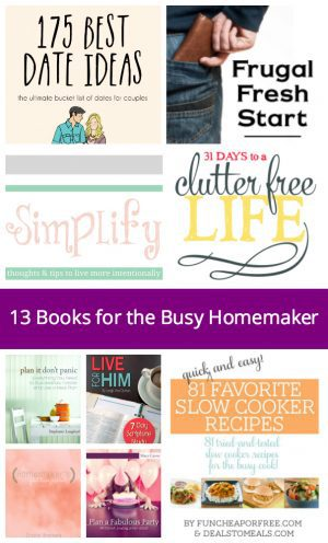 Need to slow down and get things together? Check out these 13 Books for the Busy Homemaker to help you in all aspects of life! #affiliate