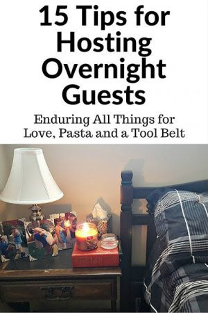 Have visitors coming? Here are 15 Tips for Hosting Overnight Guests