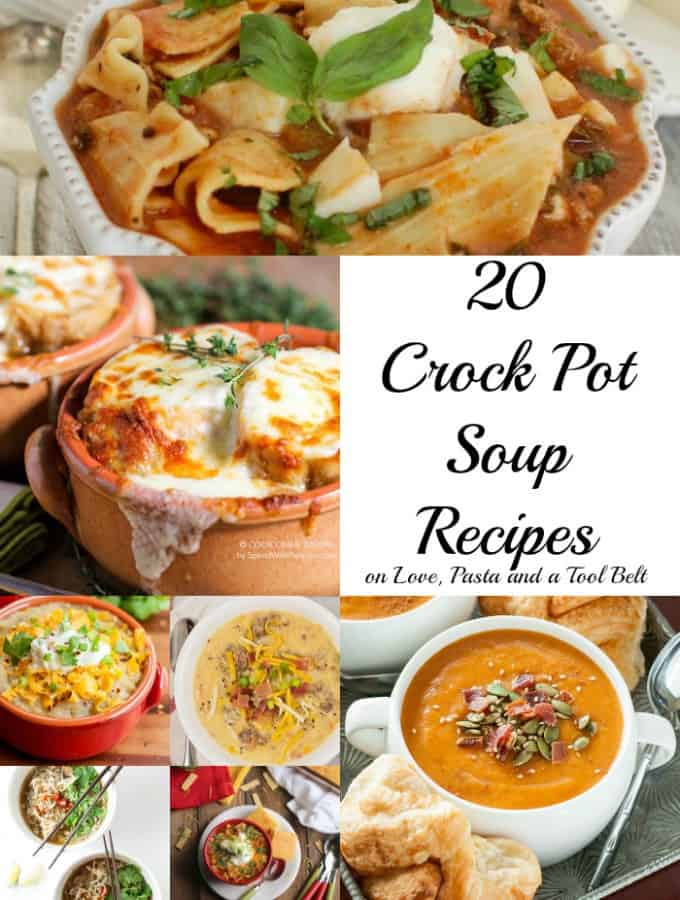 Stay warm and make dinner easy with one of these 20 Crock Pot Soup Recipes!- Love, Pasta and a Tool Belt | crockpot | slow cooker | recipes | soup | soups | recipe ideas | food | dinner | easy dinners |