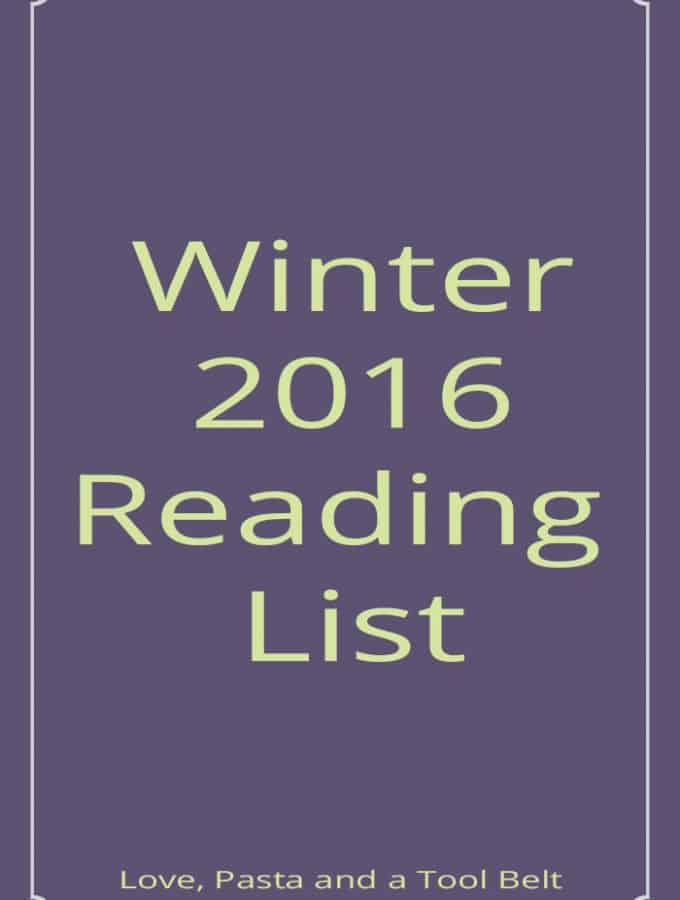 Sharing my Winter 2016 Reading List, what books are you reading this winter?-Love, Pasta and a Tool Belt | reading | read | lists | books | fiction | non fiction |