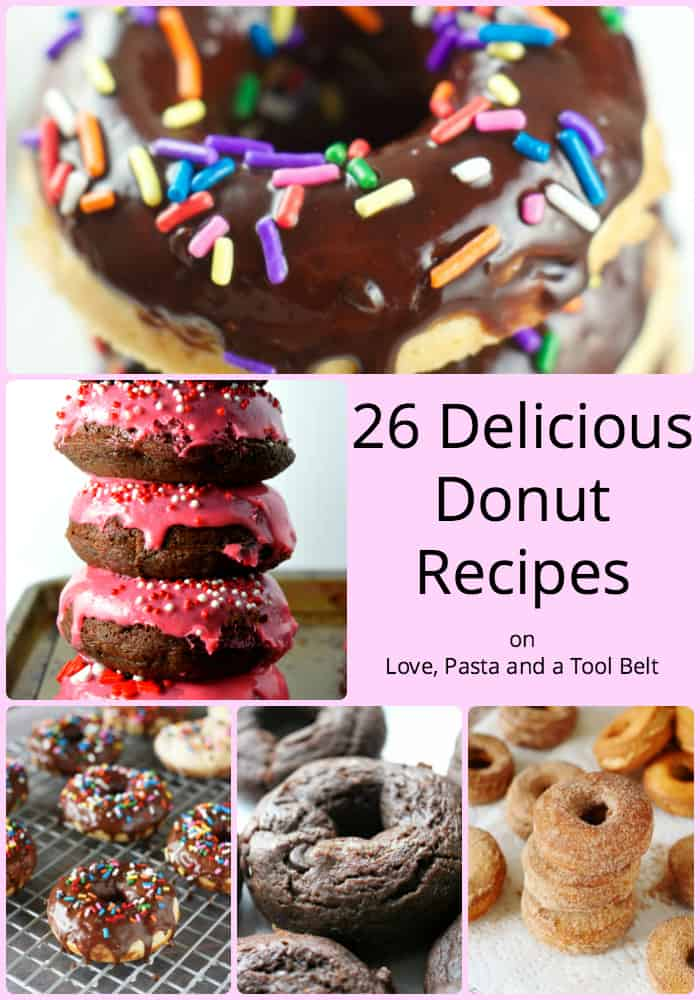 Love donuts? Then you'll want to try one if not all of these 26 Delicious Donut Recipes- Love, Pasta and a Tool Belt | doughnuts | desserts | breakfast | food |