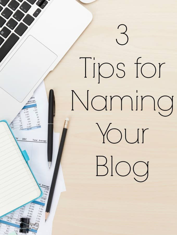 3 Tips for Naming Your Blog
