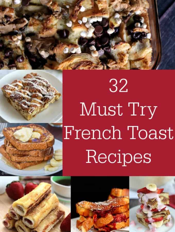 32 Must Try French Toast Recipes