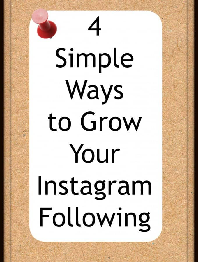 4 Simple Ways to Grow Your Instagram Following