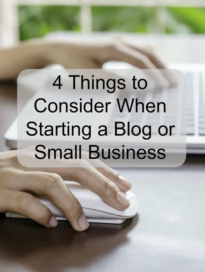 4 Things to Consider When Starting a Blog or Small Business