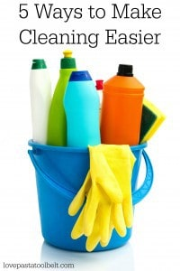 Hate to clean? I've got 5 Ways to Make Cleaning Easier- Love, Pasta and a Tool Belt | cleaning tips | household ideas | home ideas | clean |