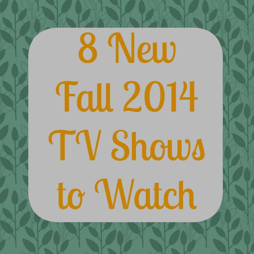 8 New Fall 2014 TV Shows to Watch- Love, Pasta and a Tool Belt