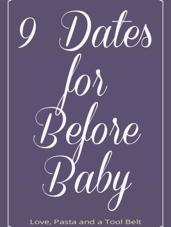 9 Dates for Before Baby