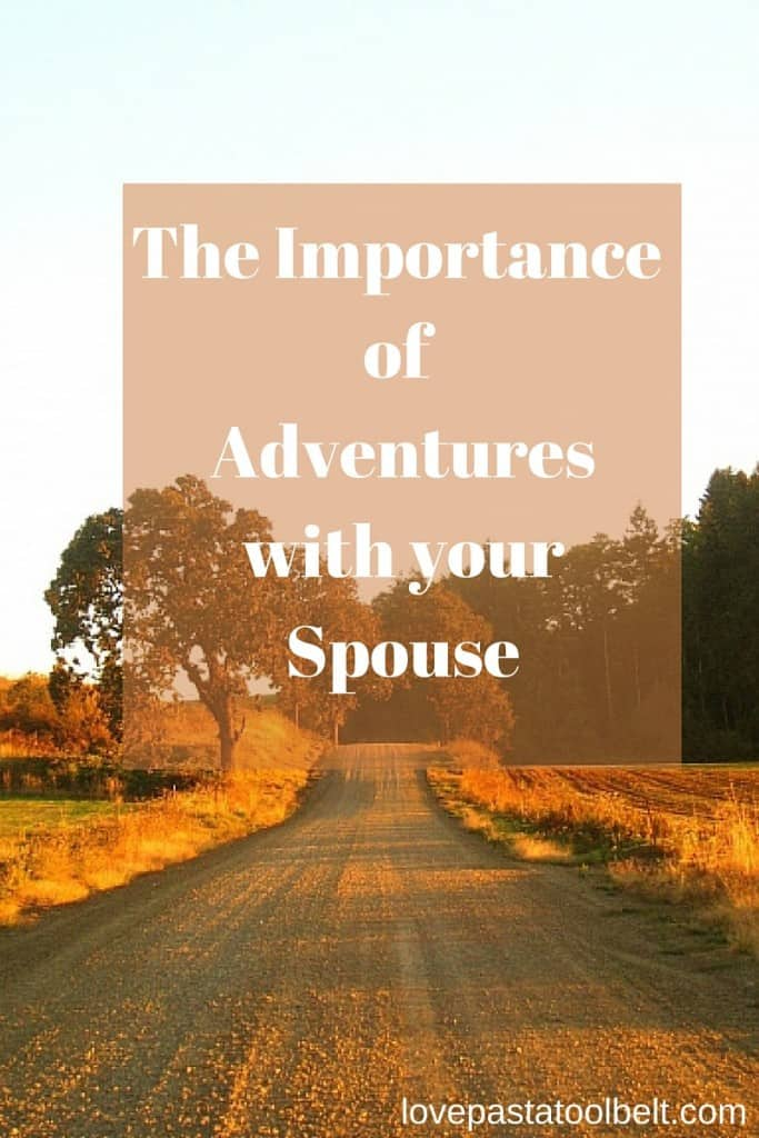 My contributor Rebecca is talking about The Importance of Adventures with your Spouse- Love, Pasta and a Tool Belt | adventures | marriage | couples |