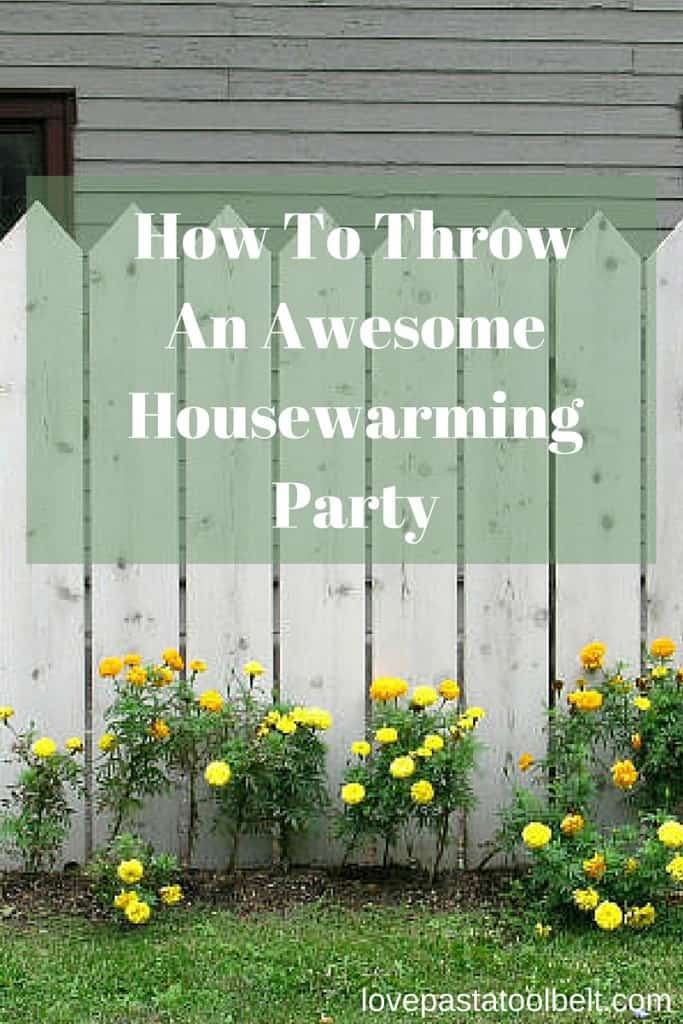 How To Throw An Awesome Housewarming Party Love Pasta