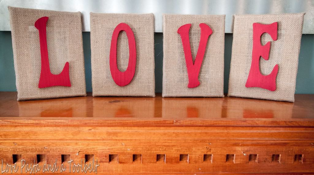 DIY Burlap LOVE Letters- Love, Pasta and a Tool Belt | DIY | Valentine's Day | Valentine's Decor | Crafts | Burlap |