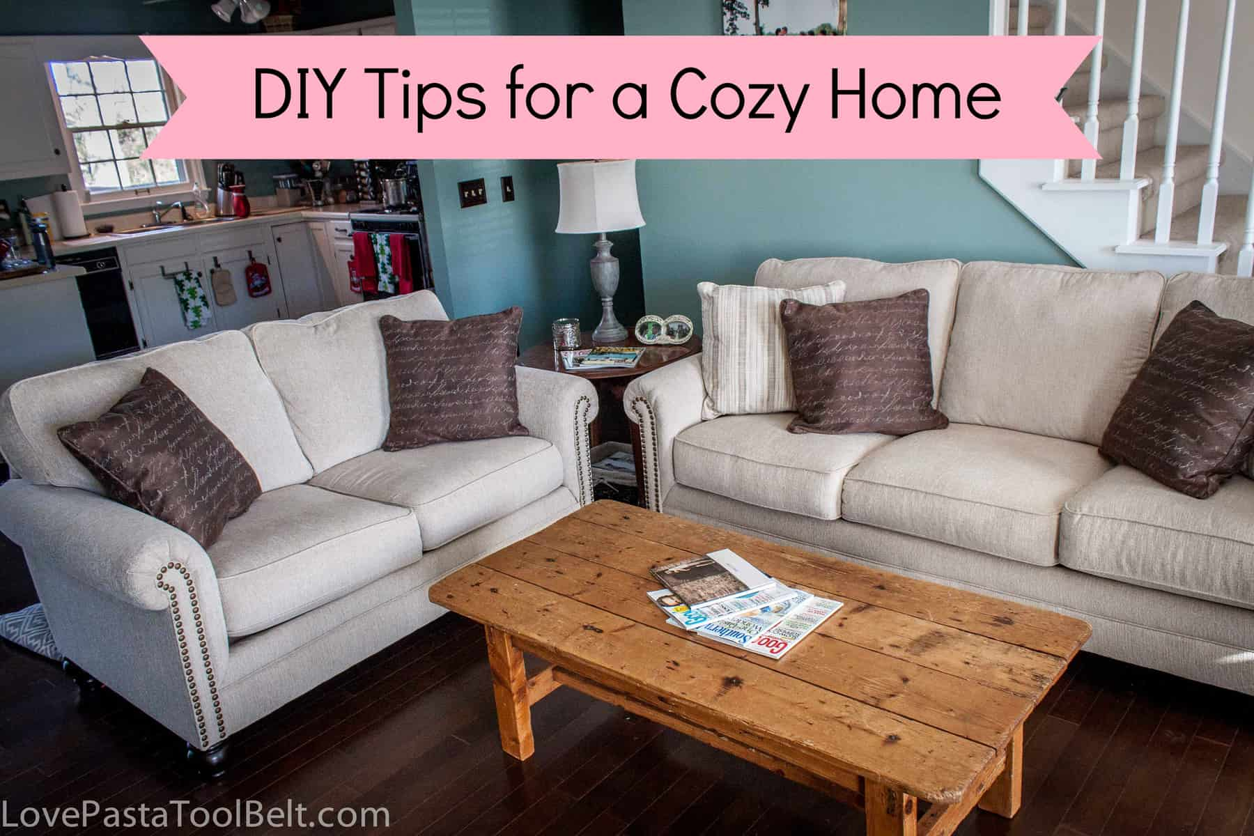 Diy tips for a cozy home love pasta and a tool belt for Build your living room