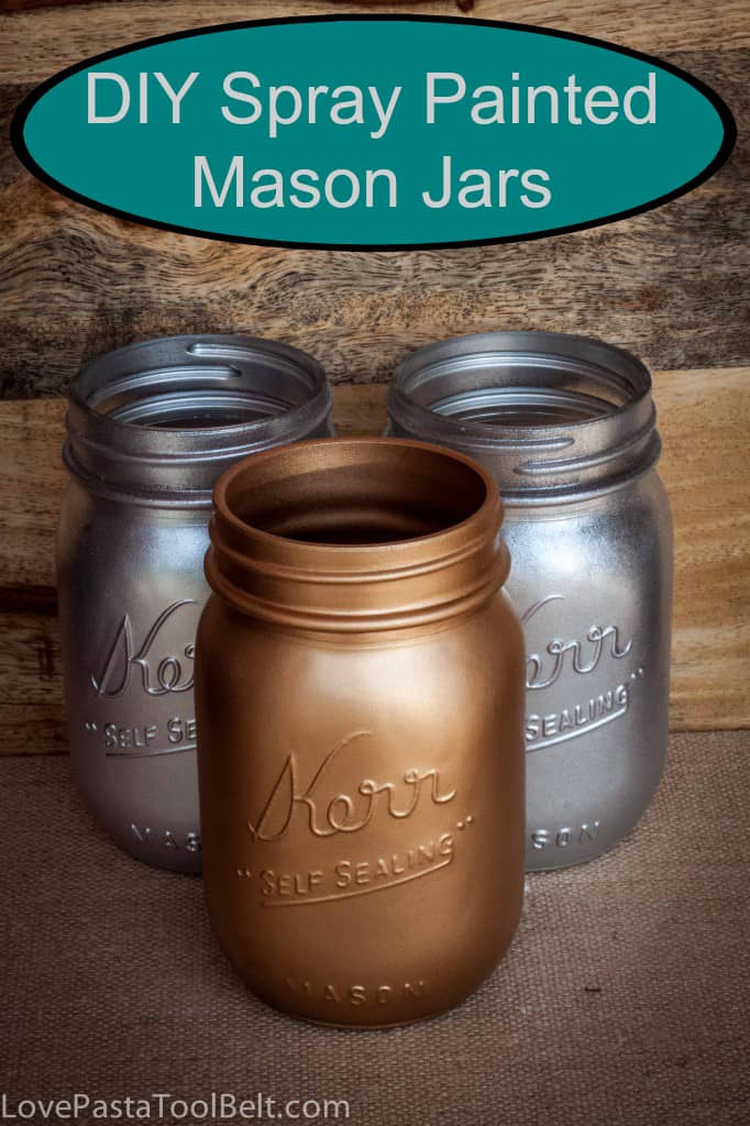 DIY Spray Painted Mason Jars- Love, Pasta and a Tool Belt