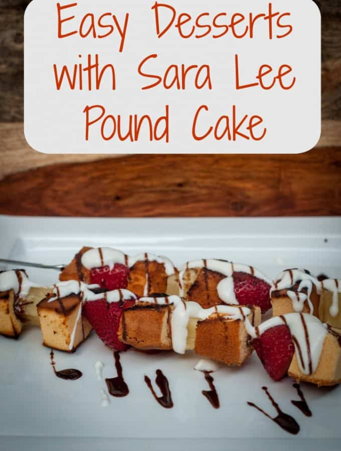 Easy Desserts with Sara Lee Pound Cake- Love, Pasta and a Tool Belt #HaveYourCake #Cbias #shop