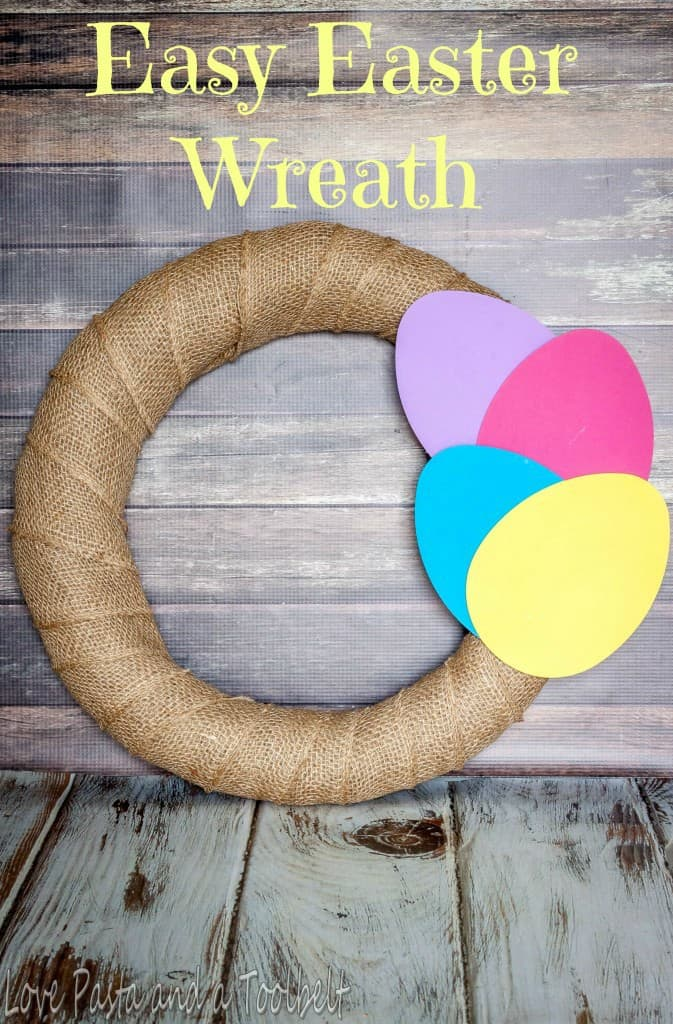 Easy Easter Wreath- Love, Pasta and a Tool Belt   Easter   Wreath   DIY   Crafts   Easter Wreath  