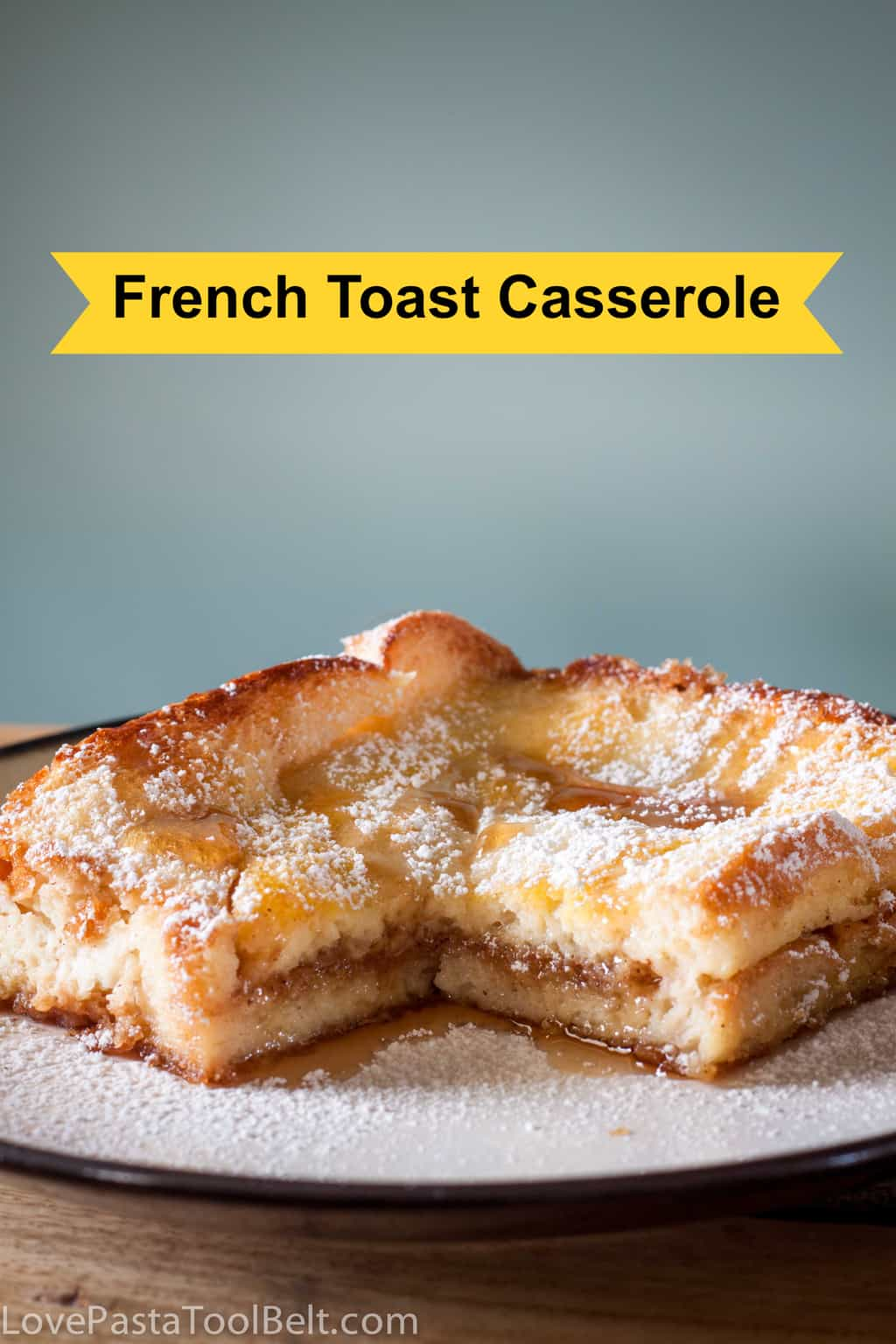 French Toast Casserole- (breakfast, make ahead, brunch ...