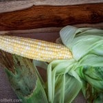 Grilled Sweet Corn- Love, Pasta and a Tool Belt