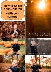 How to shoot your children with your camera