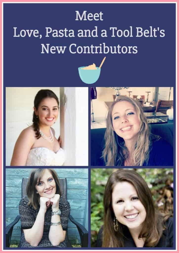 Meet Love, Pasta and a Tool Belt's New Contributors- Love, Pasta and a Tool Belt