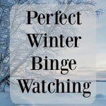 Stay warm in your house with this list for Perfect Winter Binge Watching- Love, Pasta and a Tool Belt | tv shows | television | binge watching |