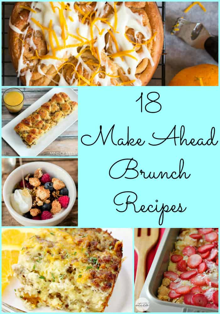 18 Make Ahead Brunch Recipes- Love, Pasta and a Tool Belt | brunch | recipes | breakfast | brunch recipes | food |