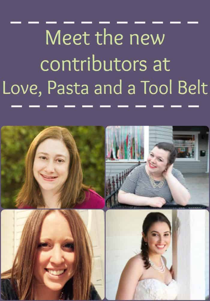 Today meet the new contributors at Love, Pasta and a Tool Belt | contributors | blog |