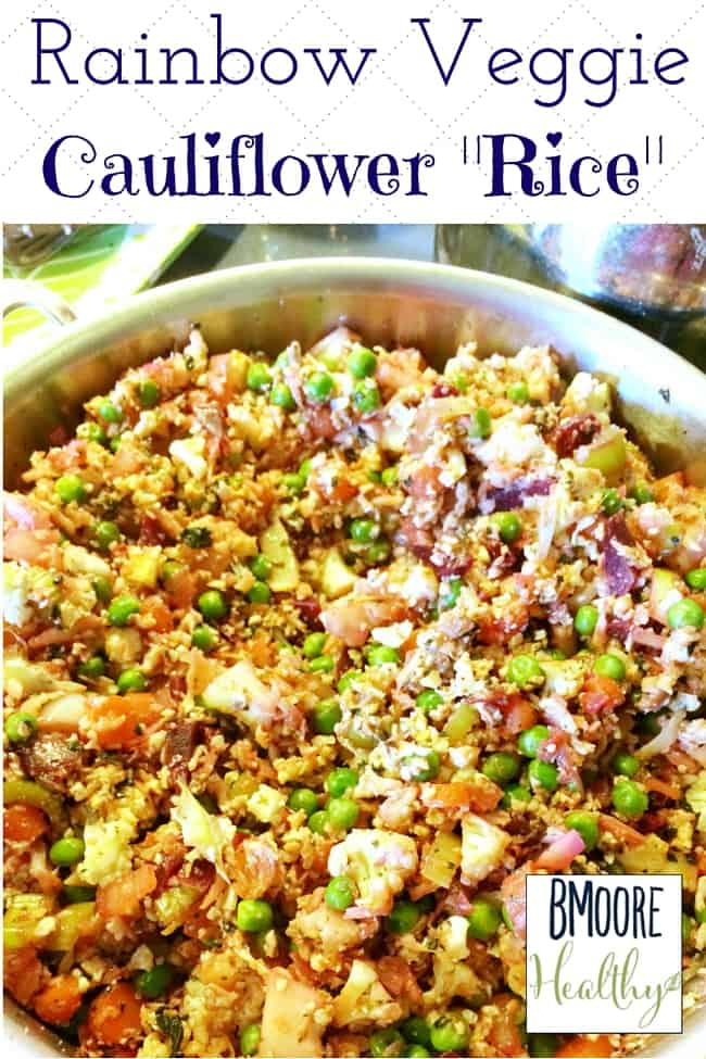 "Welcome to my contributor Betsy from BMoore Healthy as she shares her recipe for Rainbow Veggie Cauliflower ""Rice"" This is a great healthy side dish recipe. Click thru for full recipe or Repin to save for later"