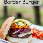 Add a flavorful twist to your burger with this South of the Border Burger- Love, Pasta and a Tool Belt | hamburger | grilling | recipes | food | dinner | grill |