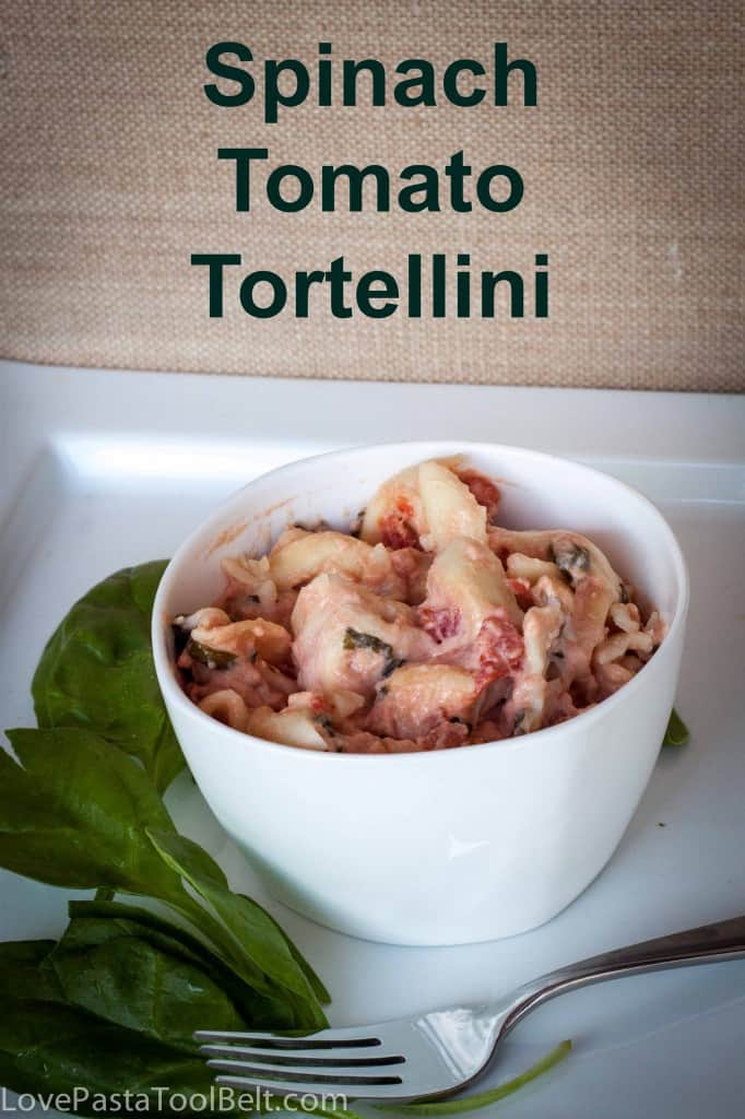 Spinach Tomato Tortellini- Love, Pasta and a Tool Belt