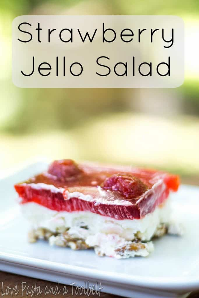 Strawberry Jello Salad is the perfect chilled summer side dish or dessert- Love, Pasta and a Tool Belt | dessert | recipes | food | salad | jello | strawberry |