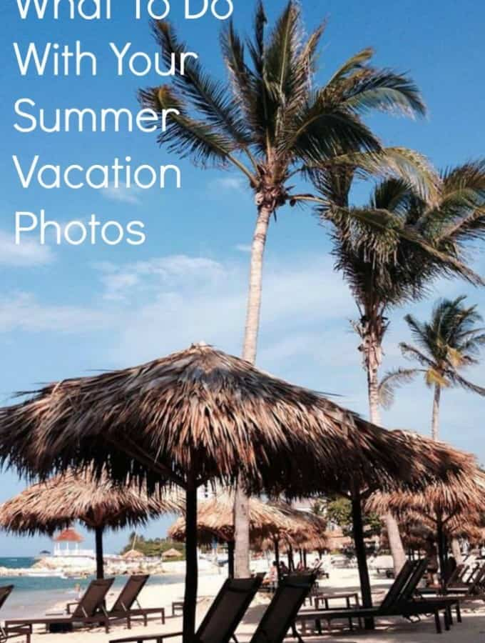 What to Do With Your Summer Vacation Photos