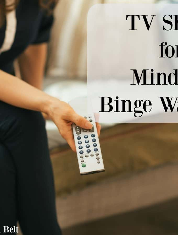 When you just need to zone out check out these TV Shows for Mindless Binge Watching. Click thru for the list or Repin to save for a sick day!