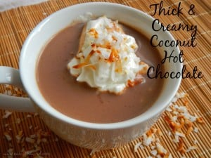 Thick and Creamy Coconut Hot Chocolate