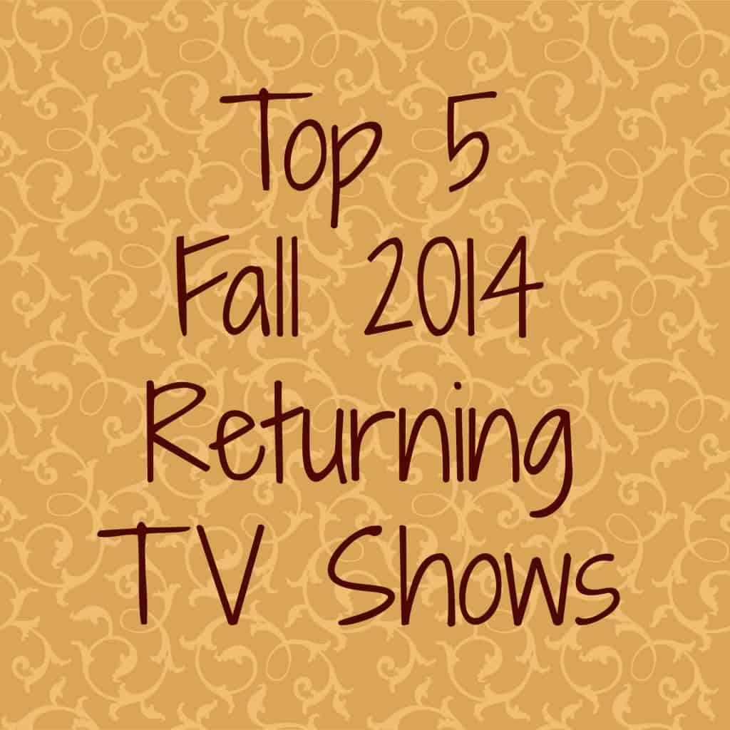 Top 5 Fall 2014 Returning TV Shows- Love, Pasta and a Tool Belt